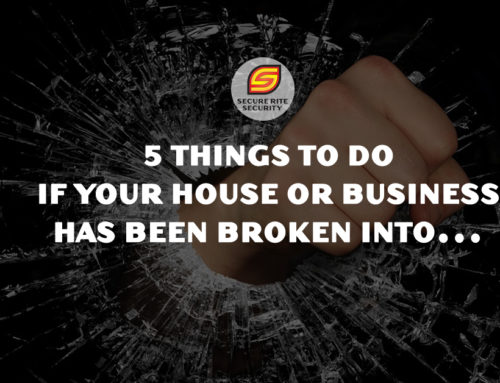 5 Things to do if your house or business has been broken into…